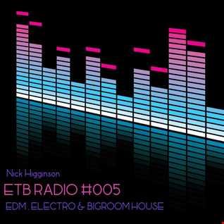 ETB Radio #005 - EDM, Electro, Bigroom House