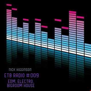 ETB Radio #009 - EDM, Electro, Bigroom House