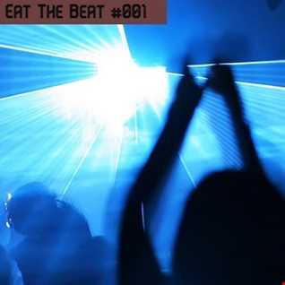 EAT THE BEAT #001 - EDM , TECH HOUSE , ELECTRO HOUSE , FUNKY HOUSE , PROGRESSIVE HOUSE