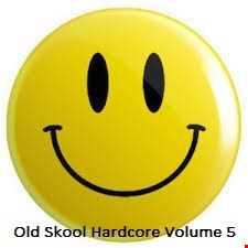 OLD SKOOL HARDCORE RAVE 1991 > 1995 - VOLUME 5