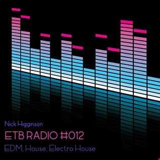 ETB RADIO #012 - EDM, House, Electro House