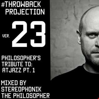 The #Throwback Projection version 23: Tribute to Atjazz Part 1