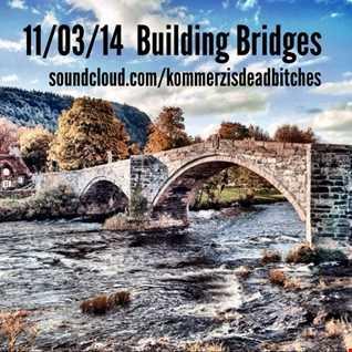 Building Bridges (DEEP HOUSE MIXTAPE MARCH 2014)