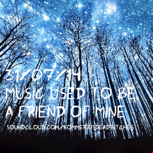 Music Used To Be A Friend Of Mine (DEEP HOUSE MIXTAPE SUMMER 2014)