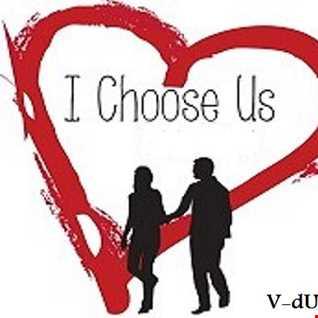 I Choose Us (A Break Up To Make Up Mix)