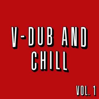 V-dUb and Chill Vol.1