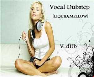 Liquid Vocal Dubstep