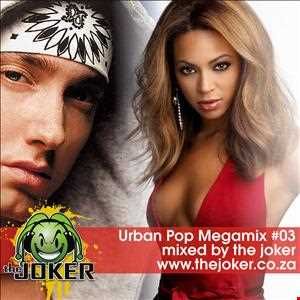 Urban Pop Classic Megamix #03 - Mixed By The Joker