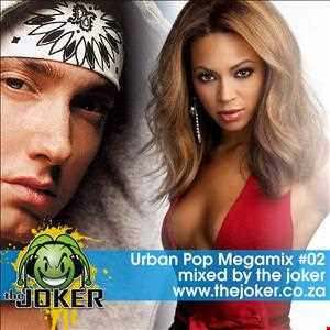 Urban Pop Classic Megamix #02 - Mixed By The Joker