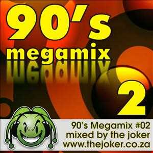 90's Megamix #02 - Mixed By The Joker