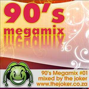 90's Megamix #01 - Mixed By The Joker