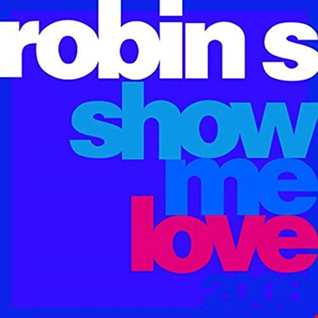Robin.S & Secret Sinz - Show Me Love (SERGIO SAM JACKIN HOUSE Mashup)