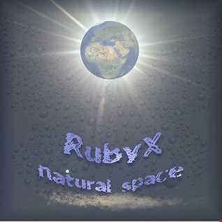 RUBYX - Natural Space. (downtempo)