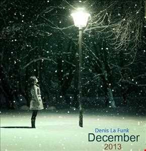 Denis La Funk - December 2013 Mix