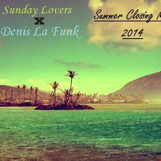 Sunday Lovers X Denis La Funk - Summer Closing Mix 2014