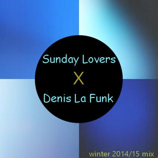 Sunday Lovers X Denis La Funk - Winter Mix 14/15