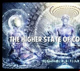 THE HIGHER STATE OF CONSCIOUSNESS Dj Gael J-M - (A G Y) 3.2.