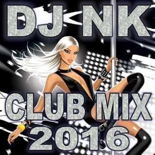 DJ NK - Club Mix 2016