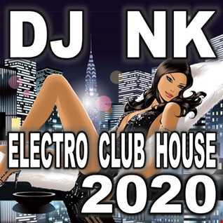 DJ NK - Electro Club House 2020