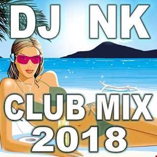 DJ NK - Club Mix 2018