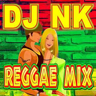 DJ NK - Reggae Mix