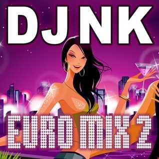 DJ NK - Euro Mix 2
