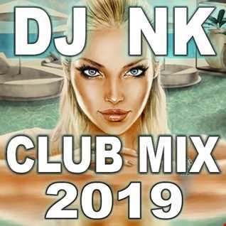 DJ NK - Club Mix 2019