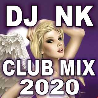 DJ NK - Club Mix 2020