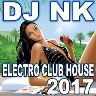 DJ NK - Electro Club House 2017