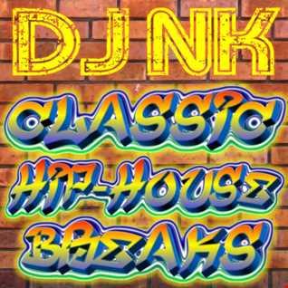 DJ NK - Classic Hip House Breaks