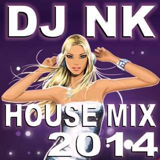DJ NK - House Mix 2014
