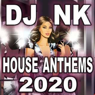 DJ NK - House Anthems 2020