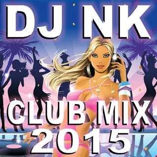 DJ NK -  Club Mix 2015