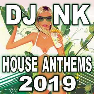 DJ NK - House Anthems 2019