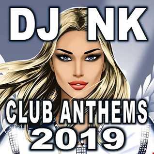 DJ NK - Club Anthems 2019