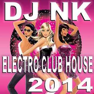 DJ NK - Electro Club House 2014
