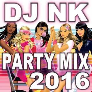DJ NK - Party Mix 2016