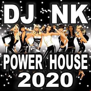 DJ NK - Power House 2020