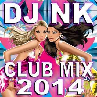 DJ NK - Club Mix 2014
