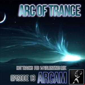 ARC OF TRANCE EP 13 - VALENTINES mix pt 1/2