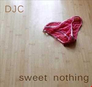 DJC sweet nothing