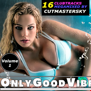 CutMasterSky Only Good Vibrations Vol. 1 (Re-Up)