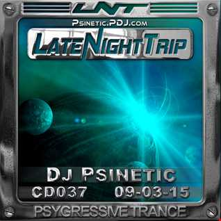 Psinetic - Psychedelic Late Night Trip 037 (2015.03.09)