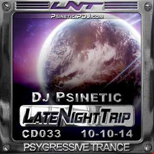 Psinetic - Psychedelic Late Night Trip 033 (2014 10 10)