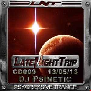 Psinetic - Psychedelic Late Night Trip 009 (2013 05 13)