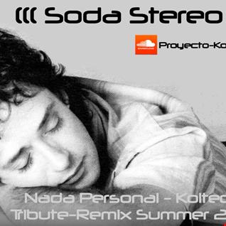 Soda Stereo   Nada Personal (Koltech Tribute Remix summer 2015)
