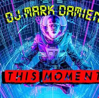 DJ Mark Damien   This Moment (Faster Mix)