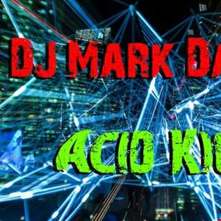 DJ Mark Damien   Acid Kick (1st Mix)