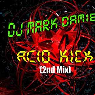 DJ Mark Damien   Acid Kick (2nd Mix)