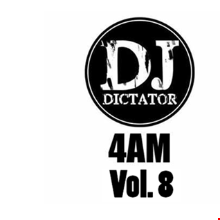 4am    Vol. 8    DJ Dictator